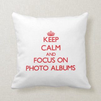 Keep Calm and focus on Photo Albums Pillow
