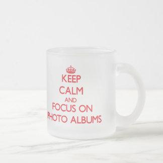 Keep Calm and focus on Photo Albums Coffee Mugs