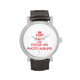 Keep Calm and focus on Photo Albums Wristwatches