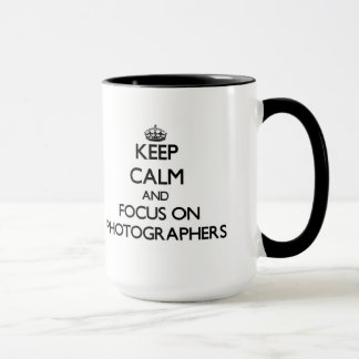 Keep Calm and focus on Photographers Mug
