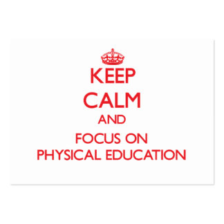 Keep Calm and focus on Physical Education Business Card Templates