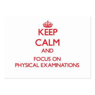 Keep Calm and focus on Physical Examinations Business Cards