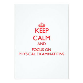 "Keep Calm and focus on Physical Examinations 5"" X 7"" Invitation Card"
