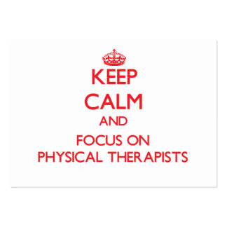 Keep Calm and focus on Physical Therapists Business Card
