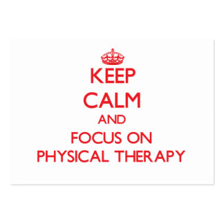 Keep Calm and focus on Physical Therapy Business Card