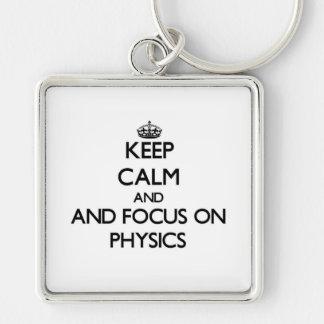 Keep calm and focus on Physics Key Chain