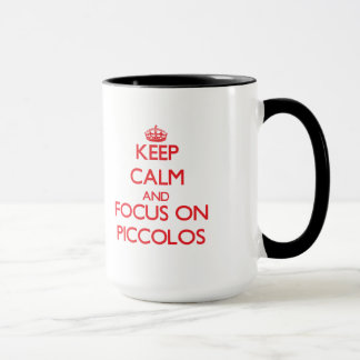Keep Calm and focus on Piccolos Mug