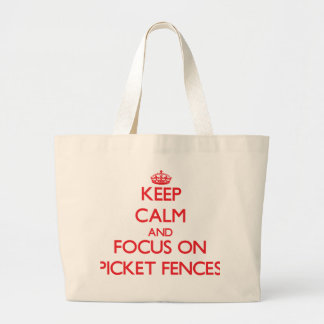 Keep Calm and focus on Picket Fences Tote Bags