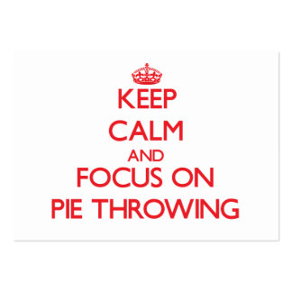 Keep Calm and focus on Pie Throwing Business Cards
