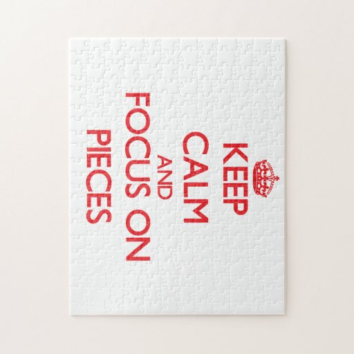 Keep Calm and focus on Pieces Puzzle
