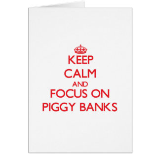 Keep Calm and focus on Piggy Banks Greeting Card