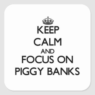 Keep Calm and focus on Piggy Banks Stickers