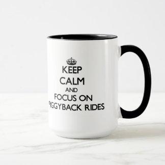 Keep Calm and focus on Piggyback Rides Mug