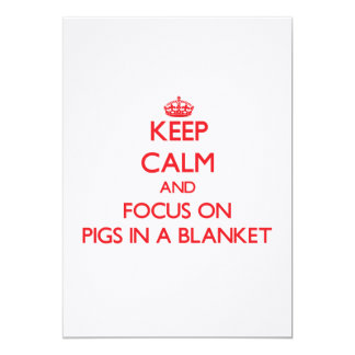 Keep Calm and focus on Pigs In A Blanket Personalized Announcements