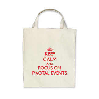 Keep Calm and focus on Pivotal Events Canvas Bag