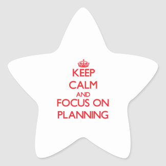 Keep Calm and focus on Planning Star Sticker