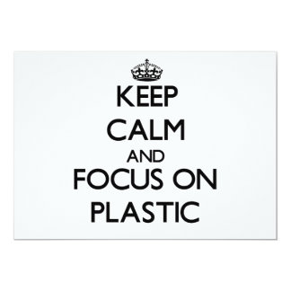 Keep Calm and focus on Plastic Invite