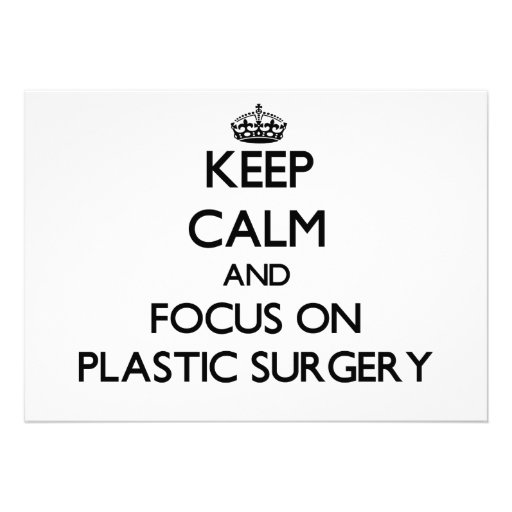 Keep Calm and focus on Plastic Surgery Invite