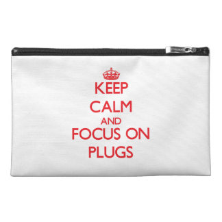 Keep Calm and focus on Plugs Travel Accessory Bag
