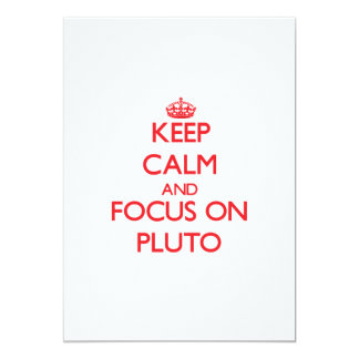Keep Calm and focus on Pluto Personalized Invite