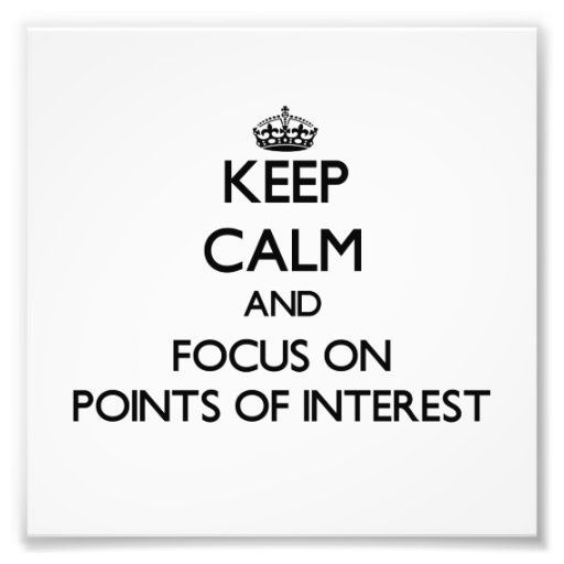 Keep Calm and focus on Points Of Interest Photograph