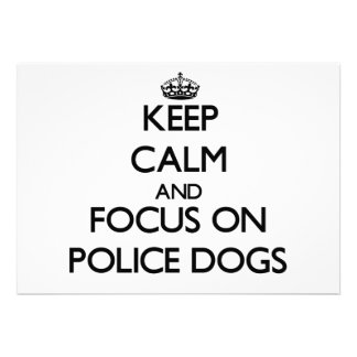 Keep Calm and focus on Police Dogs Cards
