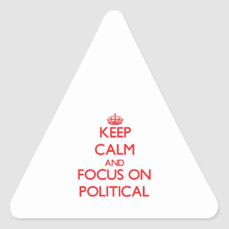 Keep Calm and focus on Political Triangle Sticker