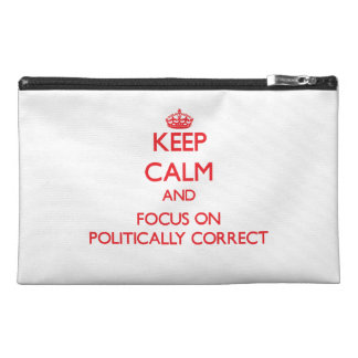 Keep Calm and focus on Politically Correct Travel Accessories Bag