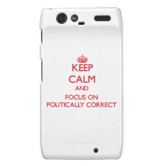 Keep Calm and focus on Politically Correct Droid RAZR Cases