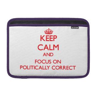 Keep Calm and focus on Politically Correct MacBook Air Sleeve