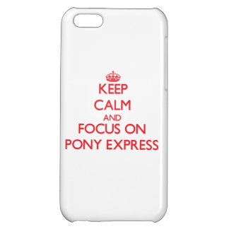 Keep Calm and focus on Pony Express iPhone 5C Cases