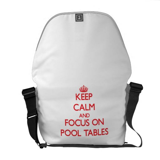 Keep Calm and focus on Pool Tables Messenger Bags