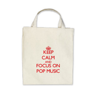 Keep Calm and focus on Pop Music Tote Bags