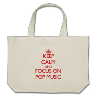 Keep Calm and focus on Pop Music Canvas Bags