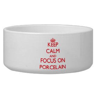 Keep Calm and focus on Porcelain