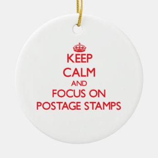 Keep Calm and focus on Postage Stamps Ornament