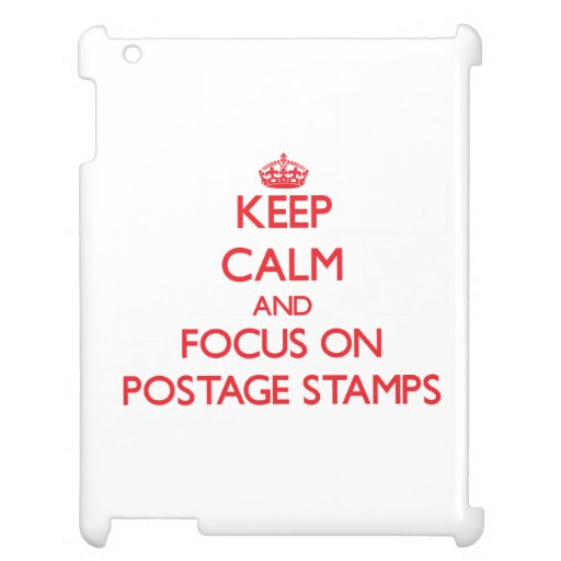 Keep Calm and focus on Postage Stamps iPad Covers