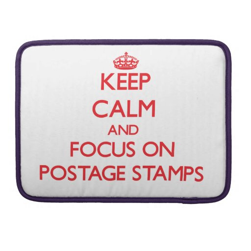 Keep Calm and focus on Postage Stamps Sleeve For MacBook Pro