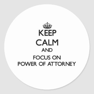 Keep Calm and focus on Power Of Attorney Sticker