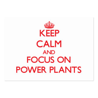 Keep Calm and focus on Power Plants Business Card Templates