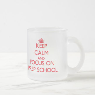 Keep Calm and focus on Prep School Frosted Glass Coffee Mug
