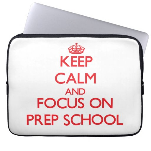 Keep Calm and focus on Prep School Laptop Computer Sleeve
