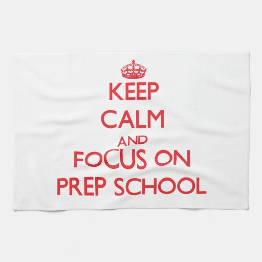 Keep Calm and focus on Prep School Hand Towels