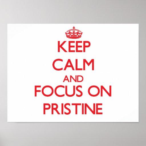 Keep Calm and focus on Pristine Print