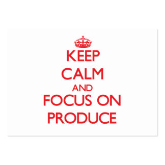 Keep Calm and focus on Produce Business Card Templates