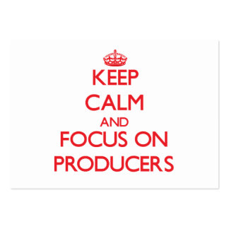 Keep Calm and focus on Producers Business Cards