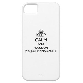 Keep Calm and focus on Project Management iPhone 5/5S Covers