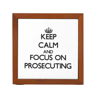 Keep Calm and focus on Prosecuting Desk Organiser