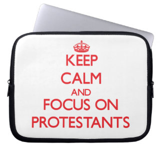 Keep Calm and focus on Protestants Laptop Computer Sleeves