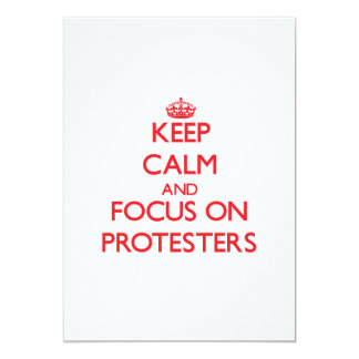Keep Calm and focus on Protesters 13 Cm X 18 Cm Invitation Card